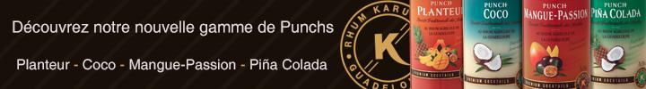 KARUKERA - Nouvelle gamme de punchs : Planteur, Coco, Mangue-Passion, Pina Colada